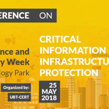Më 25 Maj UBT-CERT organizon konferencën e parë kombëtare dedikuar infrastrukturave të mbrojtjes së të dhënave kritike dhe ligjit Evropian GDPR