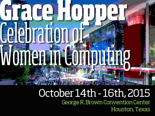 Grace Hopper Celebration of Women in Computing
